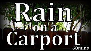 Repeat youtube video Rain on a Carport 60mins