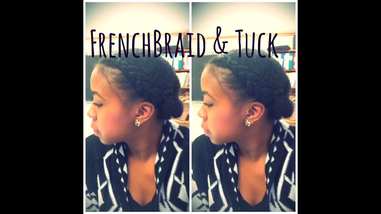 Natural Hair I Simple French Braid & Tuck - YouTube