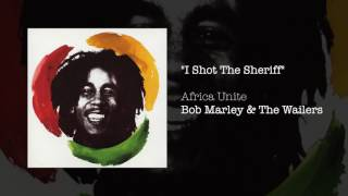 I Shot The Sheriff (Africa Unite, 2005) - Bob Marley & The Wailers
