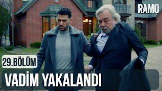 Vadim Yakayı Ele Verdi   Ramo 29.Bölüm