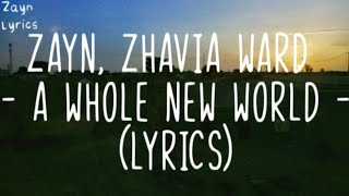"ZAYN, Zhavia Ward - A Whole New World (Lyrics) (End Title)(From ""Aladdin"")"