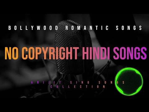 No Copyright Hindi Songs   New Nocopyright Hindi Song   Bollywood Hit Songs I Arijit Singh Songs  