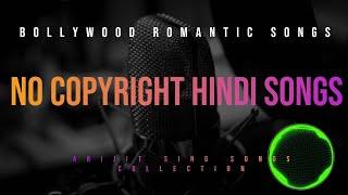 No Copyright Hindi Songs | New Nocopyright Hindi Song | Bollywood Hit Songs I Arijit Singh Songs |