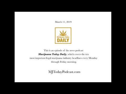 monday,-march-11,-2019-headlines-|-marijuana-today-daily-news