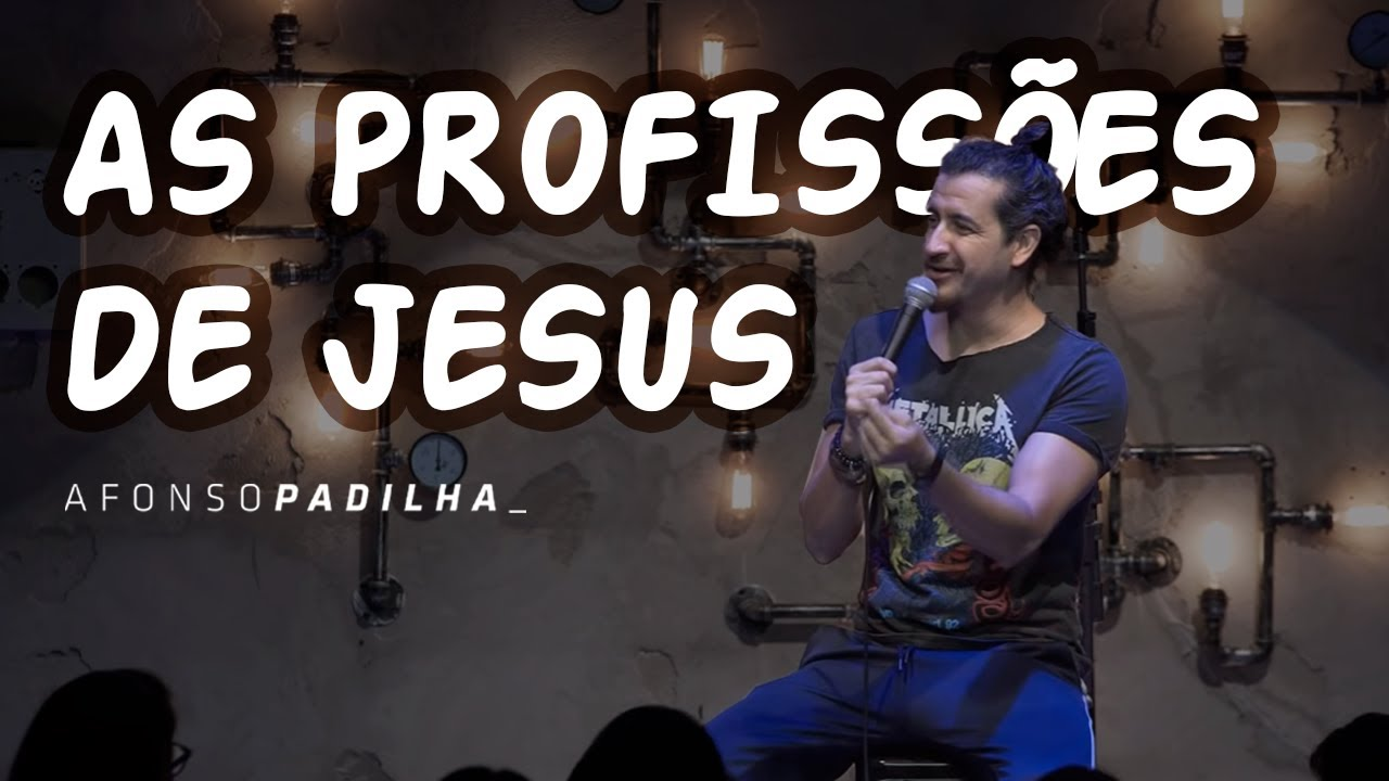 AFONSO PADILHA - AS PROFISSÕES DE JESUS