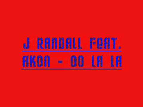 Oh La La J Randall feat. Akon [HOT RNB SONG 2010/2011]