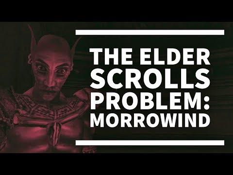 The Elder Scrolls Problem: Morrowind