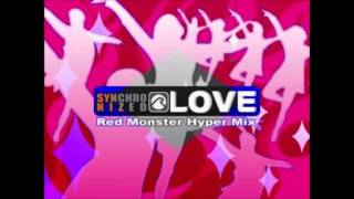 Synchronized Love  ~Red Monster Hyper Mix~ (Full Version) - Joe Rinoie