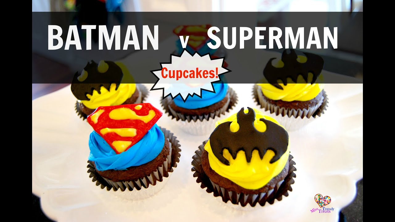BATMAN V SUPERMAN CUPCAKES MISS TRENDY TREATS YouTube