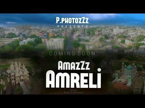 AmazZz Amreli || અમારૂં અમરેલી || Documentary || P.PHOTOZZZ