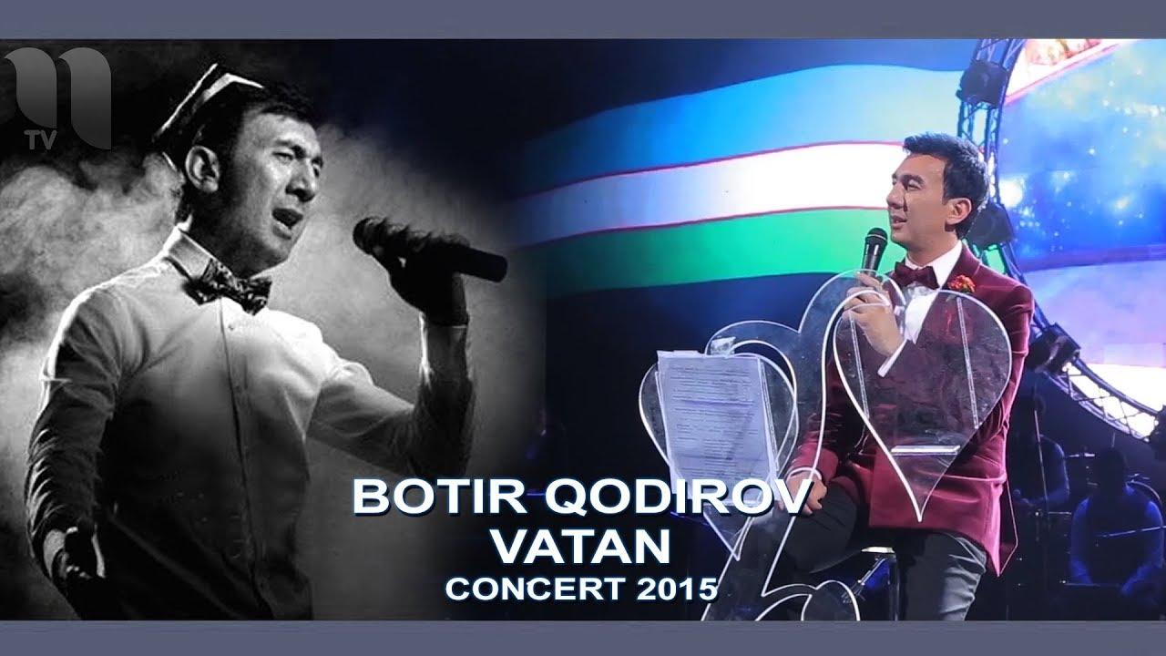 Botir Qodirov - Vatan | | Ботир Кодиров - Ватан (сoncert 2015)
