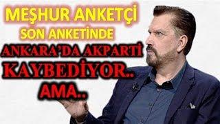 Ünlü anketçi Hakan Bayrakçı İstanbul Ankara Adana ve mersin 31 mart yerel seçim son Ak parti yorumu.