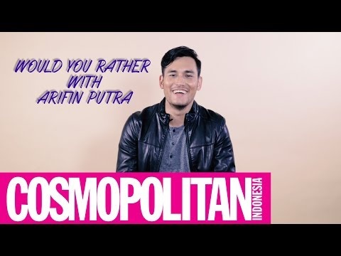 Would You Rather Games With Arifin Putra  Cosmopolitan Indonesia