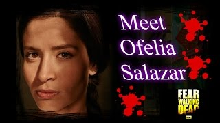 Fear THe Walking Dead Season 1: Meet Ofelia Salazar