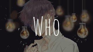 「Nightcore」- Who (Lauv feat. BTS)