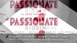 Passionate Riddim Mix [Zj Heno - Empire Sounds] April 2013