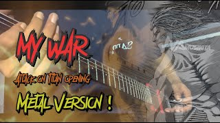 """Download """" MY WAR """" ( Ost. Attack On Titan : Final Episode Opening ) Metal Cover"""