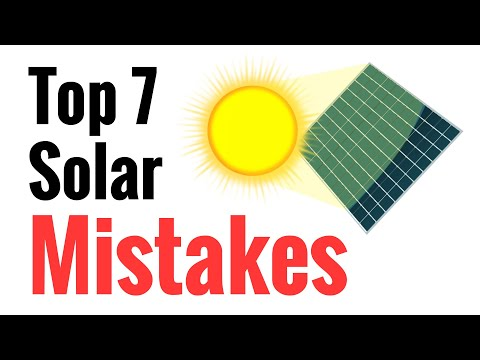 Top 7 Mistakes Newbies Make Going Solar - Avoid These For Ef