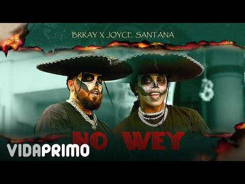 Joyce Santana, Brray & YannC – No Wey