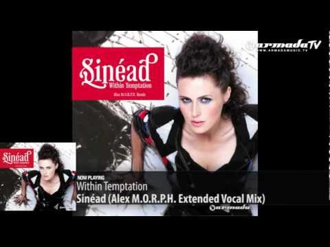 Within Temptation - Sinead (Alex M.O.R.P.H. Extended Vocal Mix)