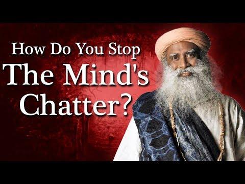 Must Watch : How Do You Stop the Mind's Chatter? (कैसे रोकें मन की बक-बक को?) - Spiritual Life
