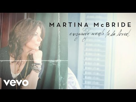 Martina McBride - Everybody Wants To Be Loved (Static Version)