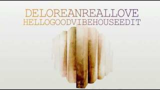 Delorean - Real Love (HelloGoodVibe House Edit)
