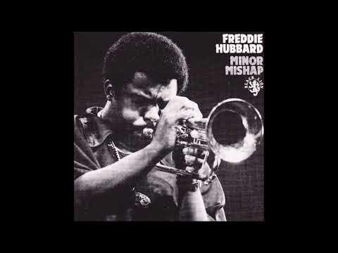 Freddie Hubbard-Minor Mishap (Full Album)