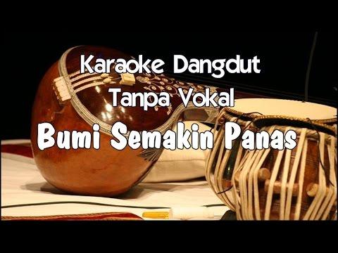 Karaoke Bumi Semakin Panas (Tanpa Vokal) dangdut