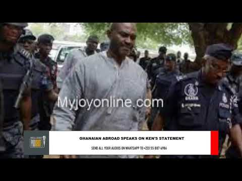 PRESSURE mounts on Ghana Police to INVITE Kennedy Agyapong over recent comment on Ahmed's DEATH