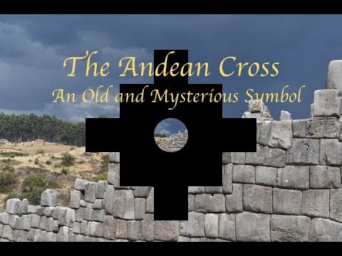 The Andean Cross: An Old and Mysterious Symbol