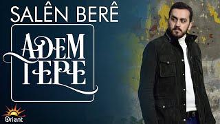 Adem Tepe - Salen Bere