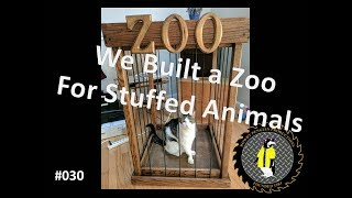 We Built a Zoo - For Stuffed Animals (#030)
