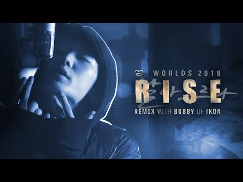 RISE Remix (ft. BOBBY (바비) of iKON) | Worlds 2018 - League of Legends