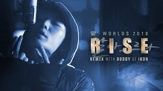 rise remix ft bobby of ikon worlds 2018 league of legends
