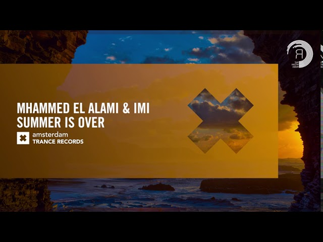 VOCAL TRANCE: Mhammed El Alami & iMi - Summer Is Over (Amsterdam Trance Records) + LYRICS