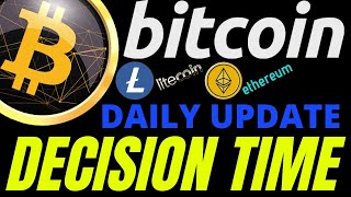 DECISION TIME FOR BITCOIN LITECOIN and ETHEREUM crypto price prediction, analysis, news, trading