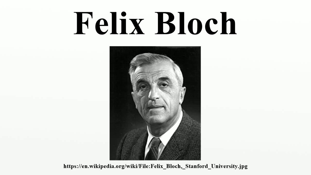 Felix Bloch - YouTube