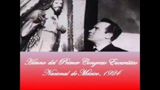 Recordando a Pedro Infante: Himno del Congreso Eucarístico Nacional de 1924