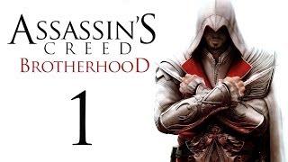 Assassin's Creed: Brotherhood - Прохождение игры на русском [#1](Прохождение игры Assassin's Creed: Brotherhood, на русском. Играет Александр, Ната рядышком. Играем на PC, геймпад DualShock..., 2014-05-07T10:42:10.000Z)