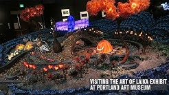 VISITING THE ART OF LAIKA EXHIBIT AT THE PORTLAND ART MUSEUM