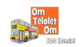 Om Telolet Om - NDS (Remix)