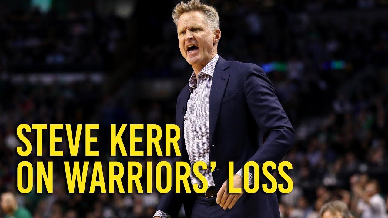 Warriors coach Steve Kerr on loss to Celtics