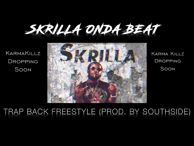 @SkrillaOndaBeat - Trap Back Freestyle (Produced By Southside) (AUDIO)