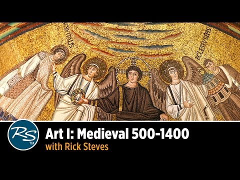 Art I: Medieval 500–1400, with Rick Steves