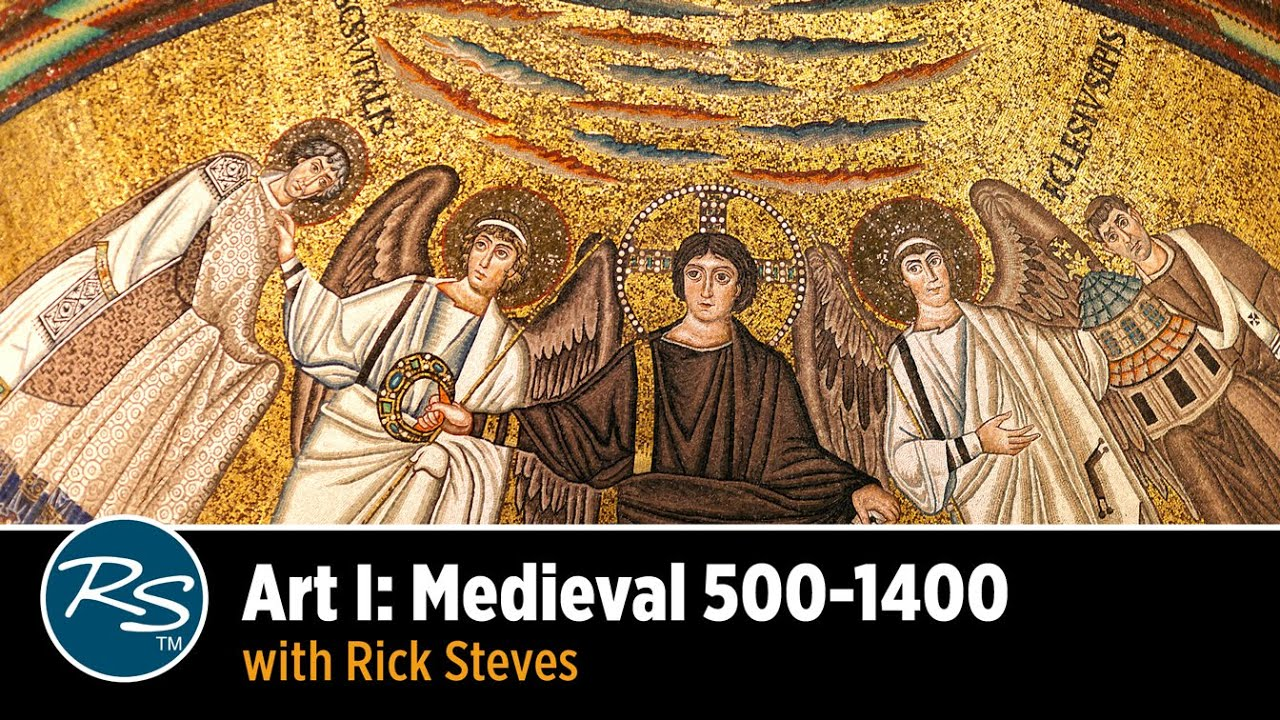 Art I Medieval 500 1400 With Rick Steves Youtube