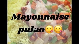 Mayonnaise pulao😋😋|easy main course/yummy/ few minutes 2 us/pulao