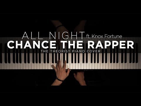 Chance The Rapper - All Night ft. Knox Fortune | The Theorist Piano Cover