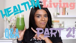 Healthy living q&a| part 2| just katleho| south african beauty blogger