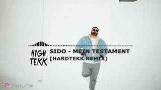 Sido - Mein Testament [Hardtekk Remix] - hiGH teKK